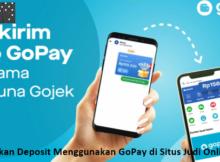 Cara Melakukan Deposit Menggunakan GoPay di Situs Judi Online Terpercaya